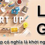 Startup Là Gì? điều cần quan tâm khi bắt đầu startup là gì?