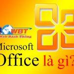 MS office là gì? Tìm hiểu về định nghĩa microsoft office?