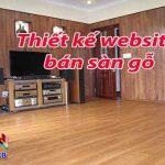 Thiết kế website bán sàn gỗ bảo hành website trọn đời
