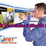 Thiết kế website nên chọn công ty nào uy tín chuyên nghiệp nhất