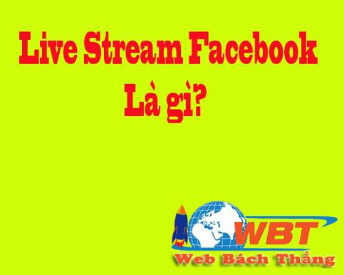 live stream facebook là gì