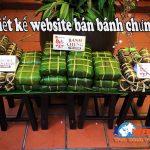 Thiết kế website bán bánh chưng trọn gói chuyên nghiệp