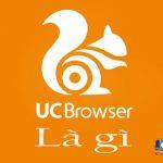 UC Browser là gì? Một số tính năng gì hữu ích cho người sử dụng