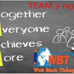 Team là gì? Ý nghĩa và tác dụng của việc lập team là gì?