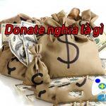 Donate là gì? Có những cách nào để Donate nhất định bạn nên biết