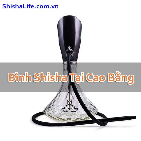 Bình Shisha Tại Cao Bằng
