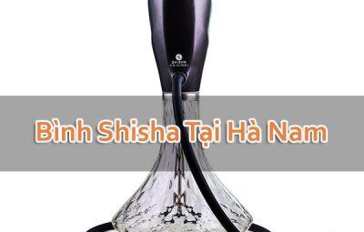 Bình Shisha Ở Hà Nam