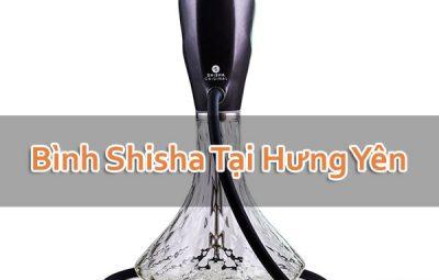 Bình Shisha Tại Hưng Yên