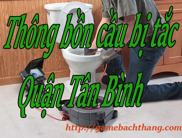 Thông bồn cầu bị tắc Quận Tân Bình giá rẻ BT game
