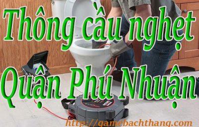 Thông cầu nghẹt tại Quận Phú Nhuận giá rẻ BT game