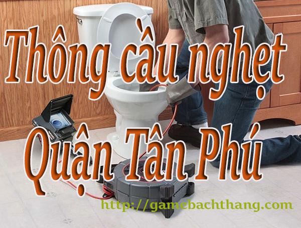 Thông cầu nghẹt tại Quận Tân Phú giá rẻ BT game