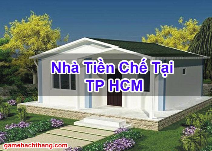 Nhà Tiền Chế Tại TP HCM
