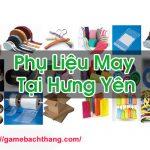 Phụ Liệu May Tại Hưng Yên Chất Lượng Giá Rẻ Nhất Game BT
