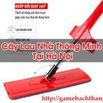 Cây Lau Nhà Thông Minh Tại Hà Nội Chính Hãng – Game BT