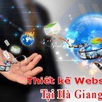 Thiết Kế Website Tại Hà Giang Chuẩn Seo Uy Tín Nhất