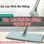 Cây Lau Nhà Đa Năng Tại Hà Nội Hàng Chính Hãng – Game BT